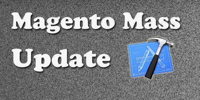 Magento Mass Update