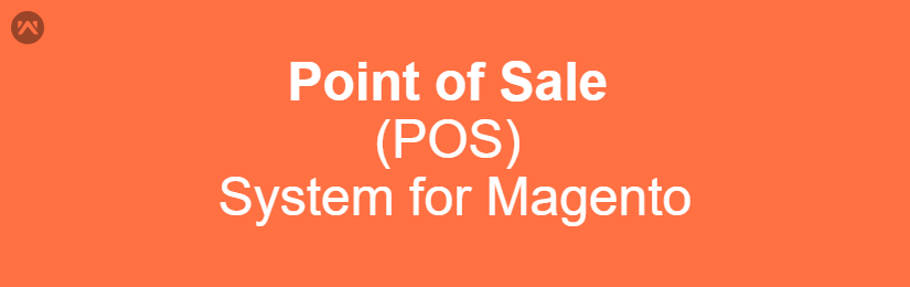 Point of Sale (POS) System for Magento