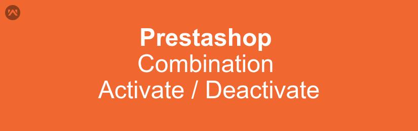 Prestashop Combination Activate / Deactivate