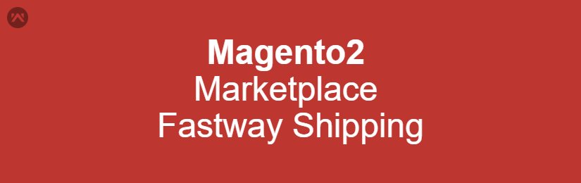 Magento2 Marketplace Fastway Shipping