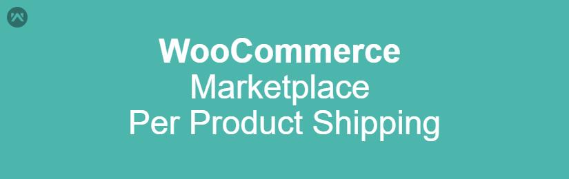 WooCommerce Marketplace Per Product Shipping
