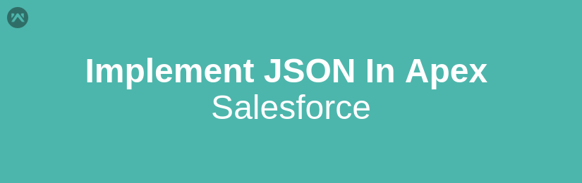 How to implement JSON in Apex Salesforce