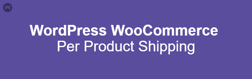 WordPress WooCommerce Per Product Shipping