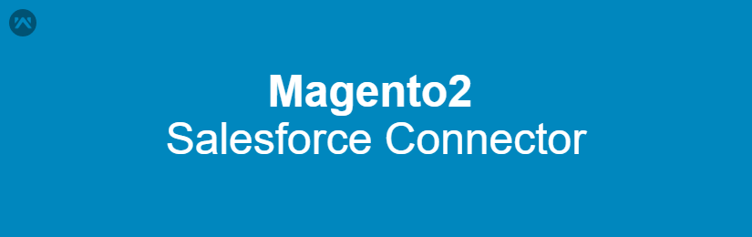 Salesforce Connector For Magento2
