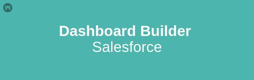 How to use Dashboard Builder in Salesforce