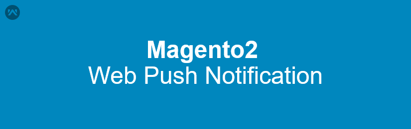 Web Push Notification for Magento2