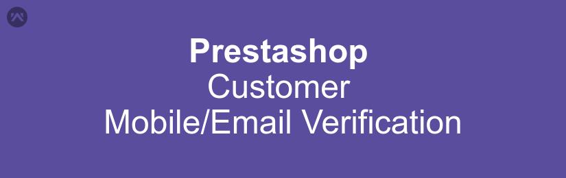 Prestashop Customer Mobile/Email Verification