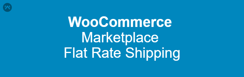 WooCommerce Marketplace Flat Rate Shipping