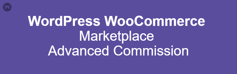 WordPress WooCommerce Marketplace Advanced Commission