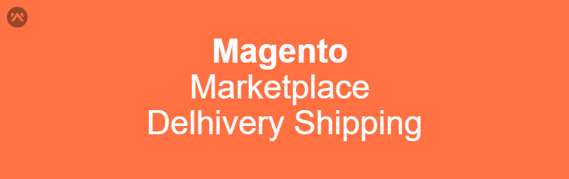 Magento Marketplace Delhivery Shipping