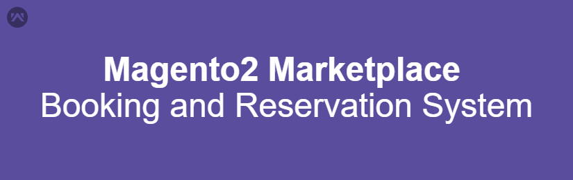 Magento2 Marketplace Booking and Reservation System