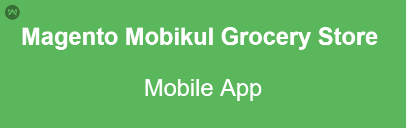 Magento Mobikul Grocery Store – Mobile App