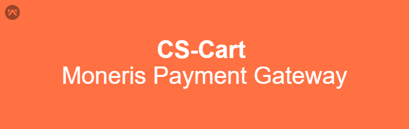 CS-Cart Moneris Payment Gateway