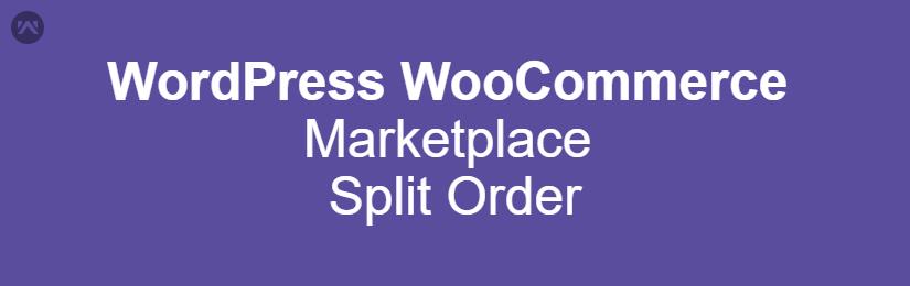 WordPress WooCommerce Marketplace Split Order Plugin