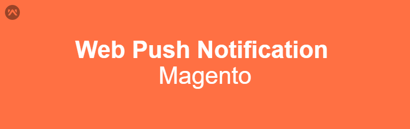Web Push Notification for Magento