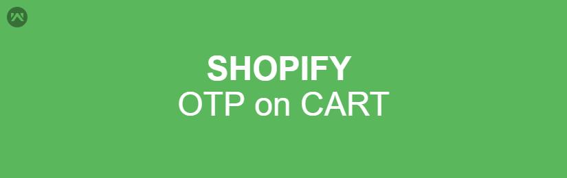 Shopify OTP on Cart App