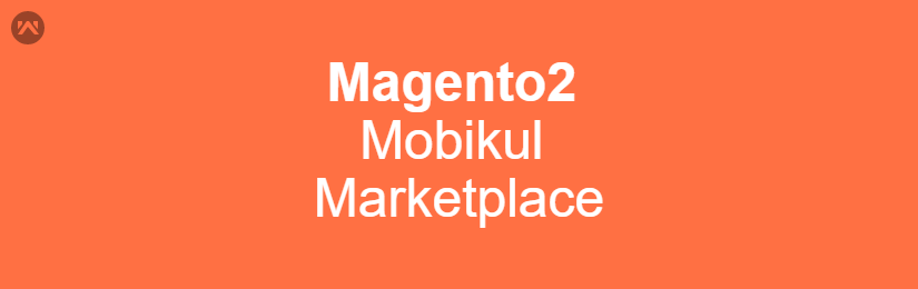 Magento2 Mobikul Marketplace