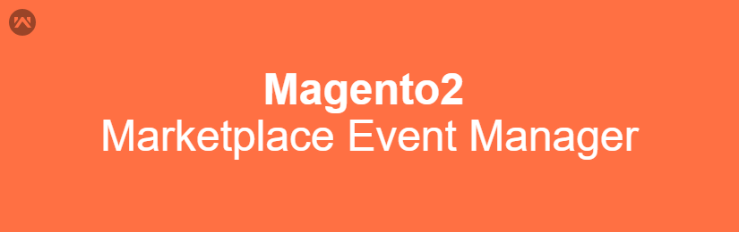 Marketplace Event Manager for Magento2