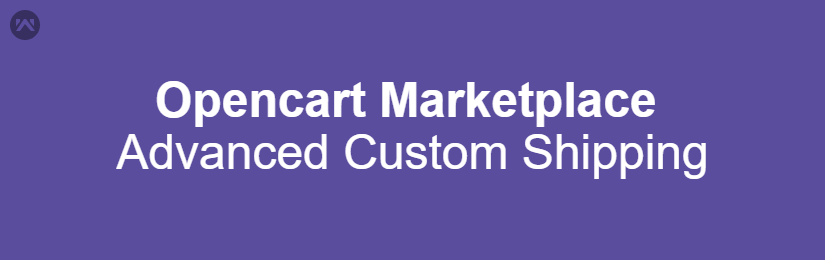 Opencart Marketplace Advanced Custom Shipping
