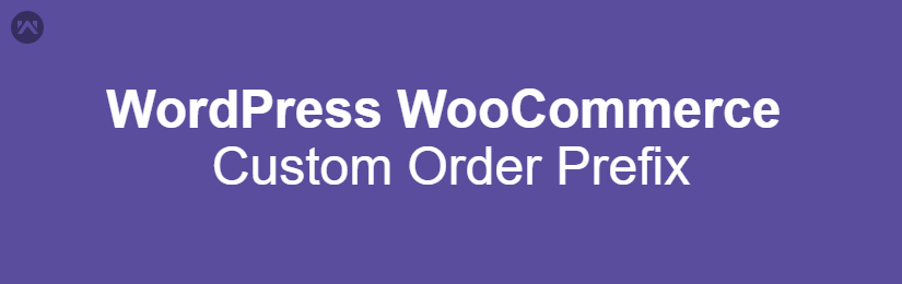 WordPress WooCommerce Custom Order Prefix
