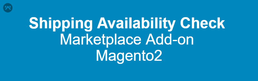 Marketplace Shipping Availability Check For Magento2