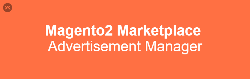 Magento2 Marketplace Advertisement Manager