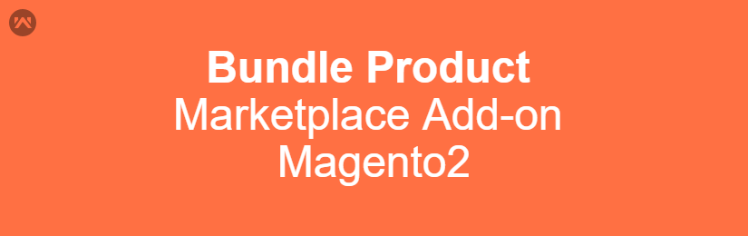 Marketplace Bundle Product for Magento2