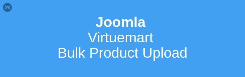 Joomla Virtuemart Bulk Product Upload