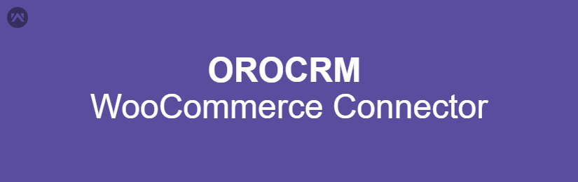 OROCRM WooCommerce Connector