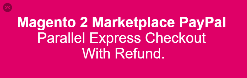 Magento2 Marketplace Paypal Parallel Express Checkout Payment