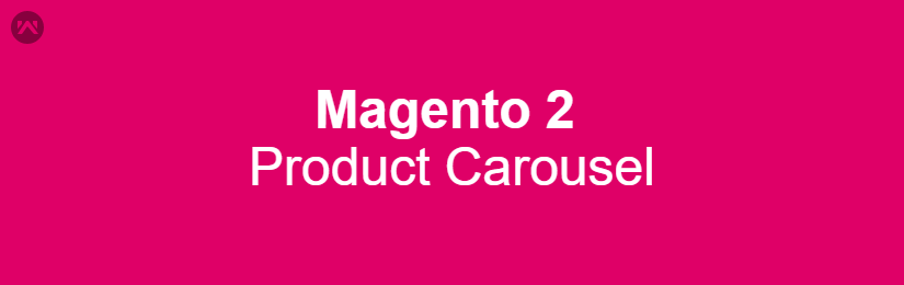 Product Carousel Widget for Magento 2