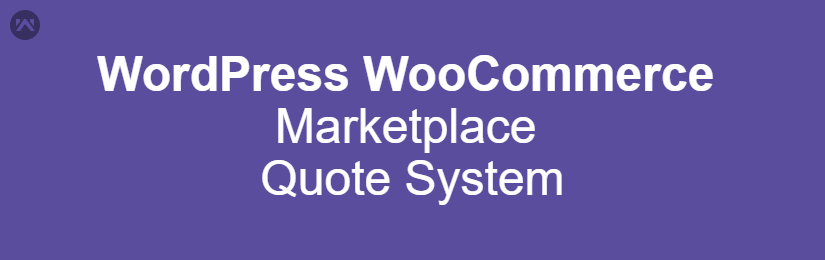 WordPress WooCommerce Marketplace Quote System