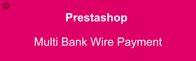 Prestashop Multi Bank Wire Payment