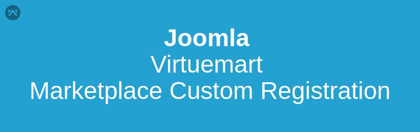 Joomla Virtuemart Marketplace Custom Registration