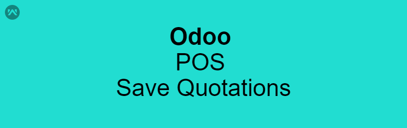Odoo POS Save Quotations