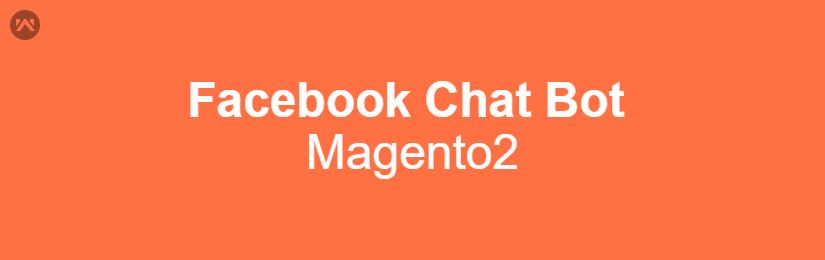 Facebook Chat Bot For Magento 2