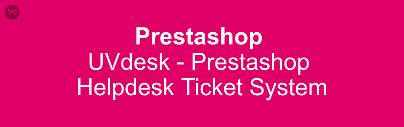 UVdesk – Prestashop Free Helpdesk Ticket System