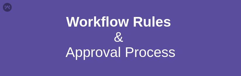 Workflow & Approvals in Salesforce