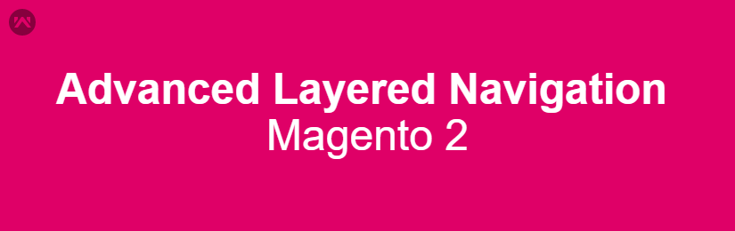 Advanced layered Navigation For Magento 2