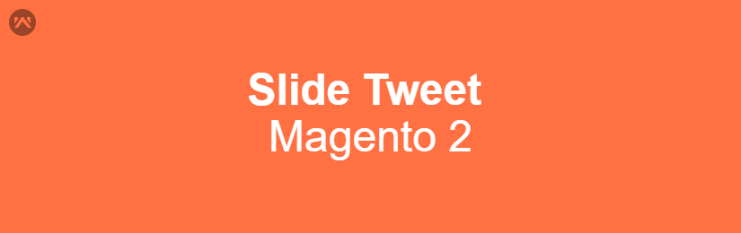 Slide Tweet for Magento 2