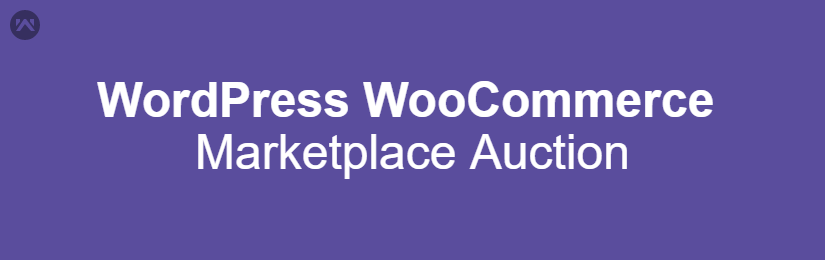 WordPress WooCommerce Marketplace Auction