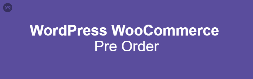 WordPress WooCommerce Pre Order