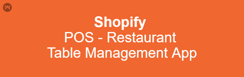 Shopify Restaurant Table Management App POS Supported - Table management app