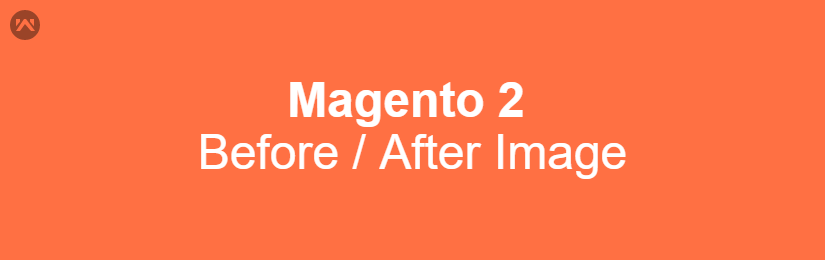 Magento 2 Before After Image