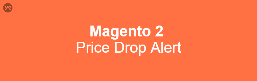 Magento 2 Price Drop Alert