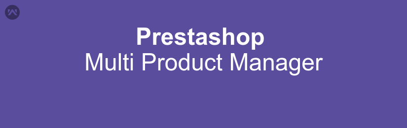 Prestashop Multi Product Manager