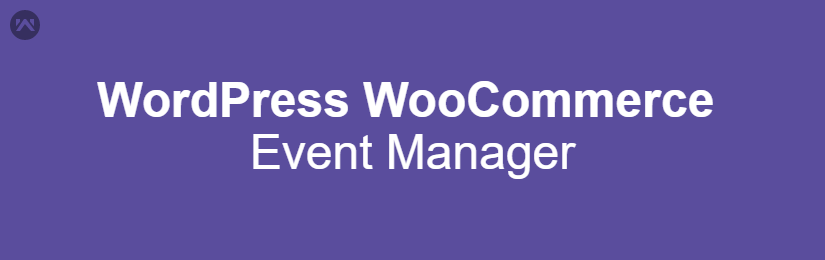 WordPress WooCommerce Event Manager