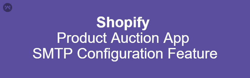 Shopify Product Auction SMTP configuration