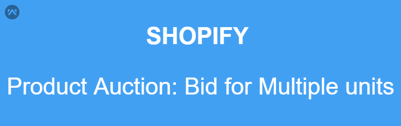 Shopify Product Auction Bid On Multiple Units feature