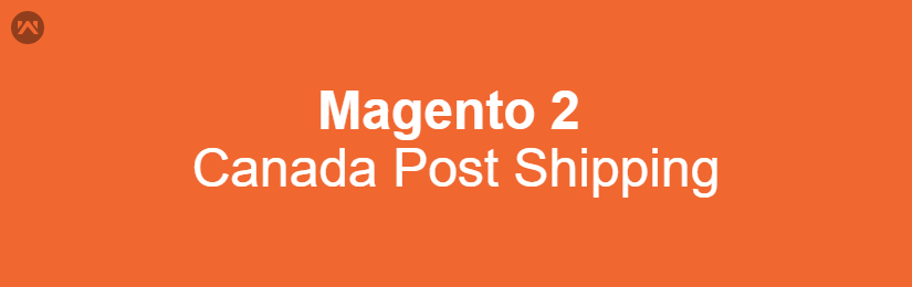 Magento 2 Canada Post Shipping